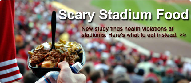 Unhealthy Food: Stadiums Fail Food Safety Inspections