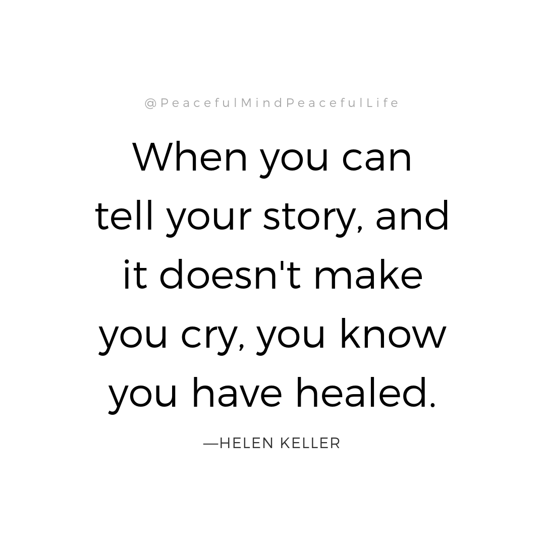 Healing is a process. Remember to be kind to yourself.