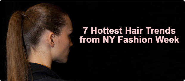 Top 7 Hair Trends from New York Fashion Week 2011