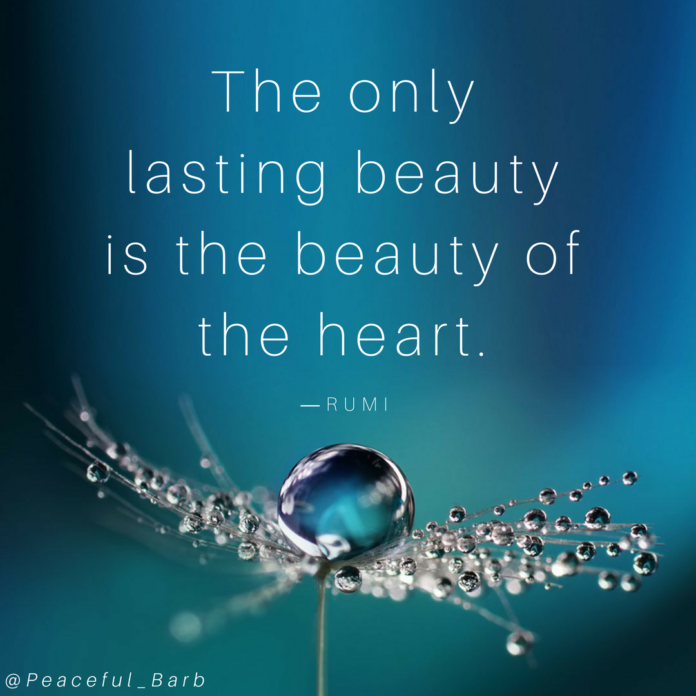 Remember precious ones your beauty radiates from the inside out. Love Compassion...